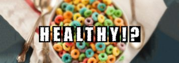 "Shock: Sugary Cereal Considered ""Healthy,"" While Avocados are ""Unhealthy"""