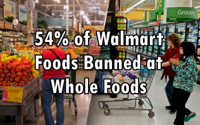 54% of Food Sold at Walmart is Banned by Whole Foods Market