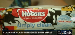 Federal Officials Investigate Reports of Glass Shards Found in Huggies Baby Wipes