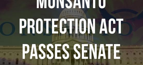 monsanto protection act passes senate