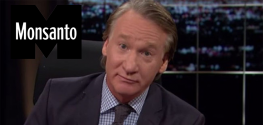 Bill Maher: Monsanto 'Most Evil Company in the World'