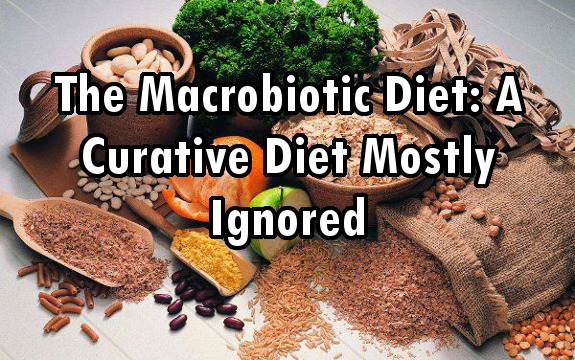 The Macrobiotic Diet: A Curative Diet Mostly Ignored